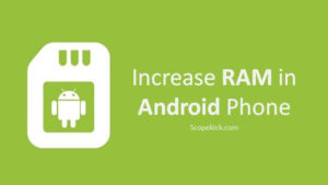 How to Increase RAM of Android Phone