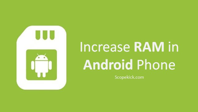 How to Increase RAM in Android Phone